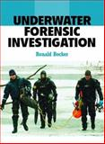 Underwater Forensic Investigation, Ronald Becker, 0131148281