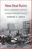 New Deal Ruins, Edward G. Goetz, 0801478286