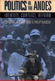 Politics in the Andes : Identity, Conflict, Reform, , 0822958287