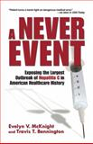 A Never Event, Evelyn V. McKnight and Travis T. Bennington, 0980058287