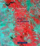 Close up at a Distance : Mapping, Technology, and Politics, Kurgan, Laura, 1935408283