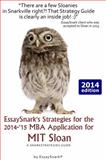 EssaySnark's Strategies for the 2014-'15 MBA Application for MIT Sloan, Essay Snark, 1938098285