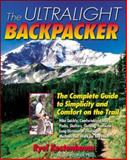 The Ultralight Backpacker : The Complete Guide to Simplicity and Comfort on the Trail, Kestenbaum, Ryel, 0071368280