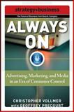 Always On : Advertising, Marketing, and Media in an Era of Consumer Control, Vollmer, Christopher and Precourt, Geoffrey, 0071508287