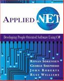 Applied .net : Developing People-Oriented Software Using C#, Sorensen, Ronan and Shepherd, George, 0201738287