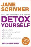Detox Yoursel - Feel the Difference in 7 Days, Jane Scrivner, 074992828X