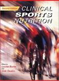 Clinical Sports Nutrition, Burke, Louise and Deakin, Vicki, 0074708287