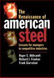 The Renaissance of American Steel, Roger S. Ahlbrandt and Richard J. Fruehan, 0195108280