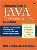 A Programmer's Guide to Java Certification : A Comprehensive Primer, Mughal, Khalid Azim and Rasmussen, Rolf W., 0201728281