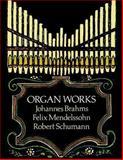 Organ Works, Johannes Brahms and Felix Mendelssohn, 0486268284