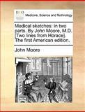 Medical Sketches, John Moore, 1140868284