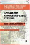 Intelligent Knowledge-Based Systems : Business and Technology in the New Millennium, Leondes, Cornelius T., 1402078285
