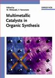 Multimetallic Catalysts in Organic Synthesis, , 3527308288
