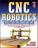 CNC Robotics : Build Your Own Shop Bot, Williams, Geoff, 0071418288
