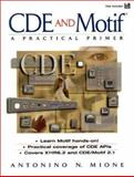 CDE and Motif : A Practical Primer, Mione, Antonio, 0137608284