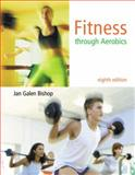Fitness Through Aerobics, Bishop, Jan Galen, 0321678281
