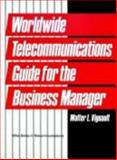 Worldwide Telecommunications Guide for the Business Manager, Vignault, Walter L., 0471858285