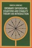 Ordinary and Differential Equations and Stability Theory : An Introduction, Sanchez, David A., 0486638286
