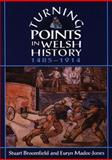 Turning Points in Welsh History, 1485-1914, Stuart Broomfield and Euryn Madoc-Jones, 0708318282