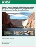 Summary Report of Responses of Key Resources to the 2000 Low Steady Summer Flow Experiment, along the Colorado River Downstream from Glen Canyon Dam, Arizona, U. S. Department U.S. Department of the Interior, 1496058283
