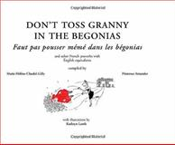Don't Toss Granny in the Begonias, Primrose Arnader and Marie-Helene Claudel Gilly, 1906768285