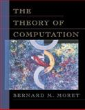 The Theory of Computation, Moret, Bernard M., 0201258285