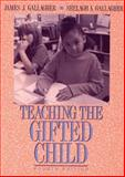 Teaching the Gifted Child, Gallagher, James J. and Gallagher, Shelagh A., 020514828X