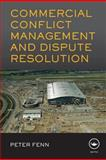 Commercial Conflict Management and Dispute Resolution, Fenn, Peter, 0415578280