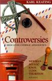 Controversies, Karl Keating, 0898708281