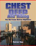 Chest Deep and Rising, the Hurricane Katrina Nightmare, Yoes, Patrick, 0977148289