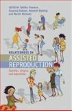 Relatedness in Assisted Reproduction : Families, Origins and Identities, , 1107038286