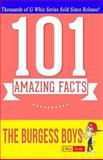 The Burgess Boys - 101 Amazing Facts You Didn't Know, G. Whiz, 1499568282