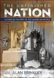 The Unfinished Nation: Vol 1 W/ Connect Plus with LearnSmart History 1 Term Access Card, Brinkley, Alan, 0077818288
