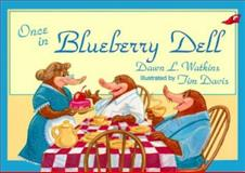 Once in Blueberry Dell, Dawn L. Watkins, 0890848289