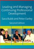 Leading and Managing Continuing Professional Development : Developing People, Developing Schools, Bubb, Sara and Earley, Peter, 1412948282