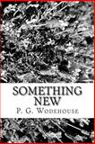 Something New, P. G. Wodehouse, 1484158288
