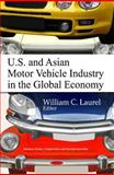 U. S. and Asian Motor Vehicle Industry in the Global Economy 9781617288289