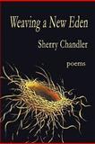 Weaving a New Eden, Sherry Chandler, 193613828X