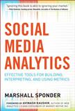 Social Media Analytics : Effective Tools for Building, Intrepreting, and Using Metrics, Sponder, Marshall, 0071768297