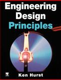 Engineering Design Principles, Hurst, Ken, 0340598298