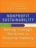 Nonprofit Sustainability : Making Strategic Decisions for Financial Viability, Masaoka, Jan and Zimmerman, Steve, 0470598298