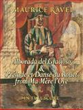 Alborada del Gracioso and Prelude et Danse du Rouet from Ma Mere l'Oye in Full, Maurice Ravel and Music Scores, 0486438295
