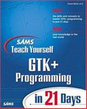 GTK+ Programming in 21 Days, Donna S. Martin, 0672318296
