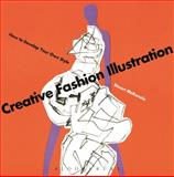 Creative Fashion Illustration : How to Develop Your Own Style, McKenzie, Stuart, 0857858297
