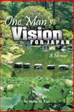 One Man's Vision for Japan, Stella M. Cox, 1462718299