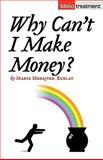 Why can¿t i make Money?, Marta Merajver-Kurlat, 1934978299