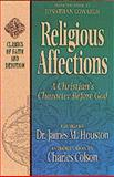 Religious Affections, Jonathan Edwards and James Houston, 1556618298
