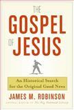 The Gospel of Jesus, James McConkey Robinson and James M. Robinson, 006085829X