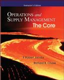 Operations and Supply Management : The Core, Jacobs, F. Robert and Chase, Richard B., 0073278297