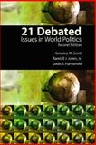 21 Debated : Issues in World Politics, Scott, Gregory M. and Jones, Randal J., 0130458295